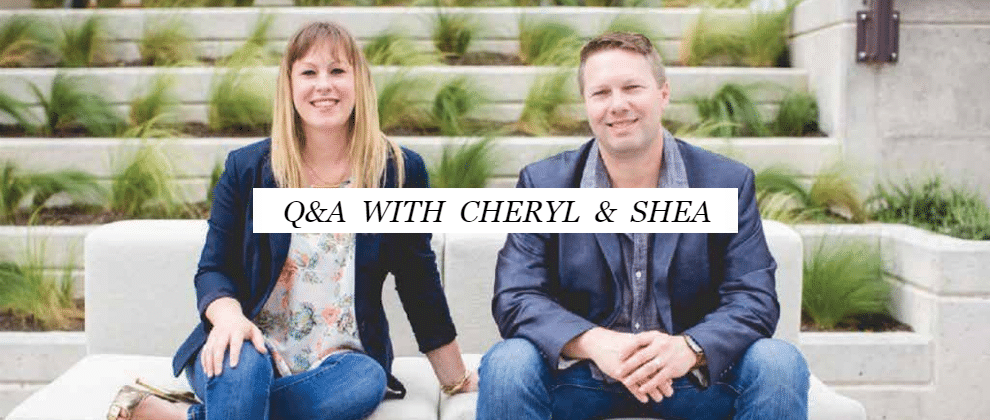 Q and A with Cheryl and Shea
