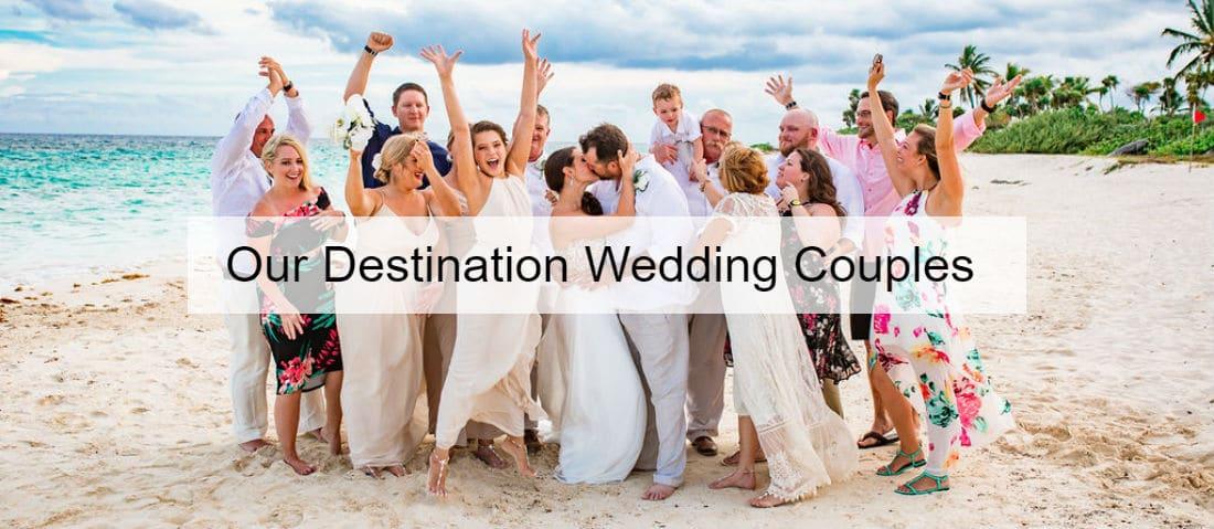 Our Destination Wedding Couples