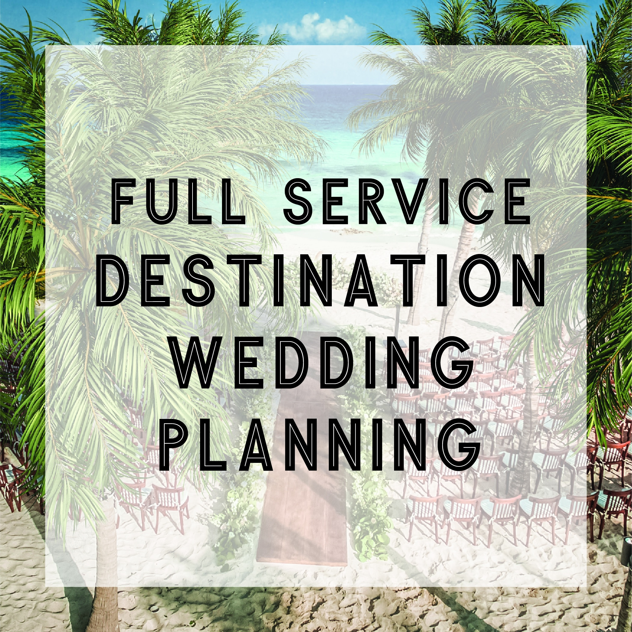 Full Service Destination Wedding Planning