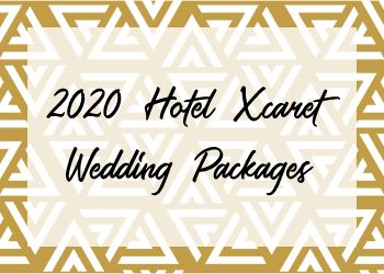 2020 Hotel Xcaret Wedding Packages