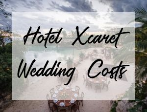 Hotel Xcaret Wedding Costs