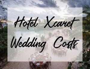 Hotel Xcaret Wedding Costs