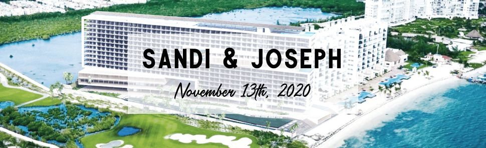 Sandi & Joseph Dreams Vista Cancun Header
