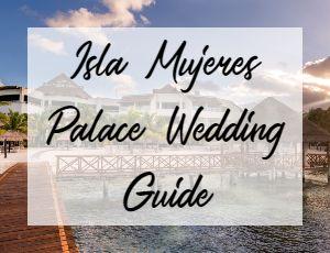Isla Mujeres Palace Wedding Guide