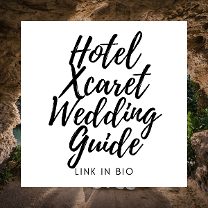 Hotel Xcaret Wedding Guide - Instagram