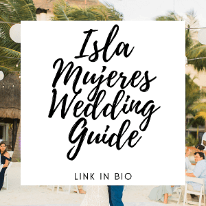 Isla Mujeres Wedding Guide - Instagram