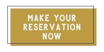 Make Your Reservation Now