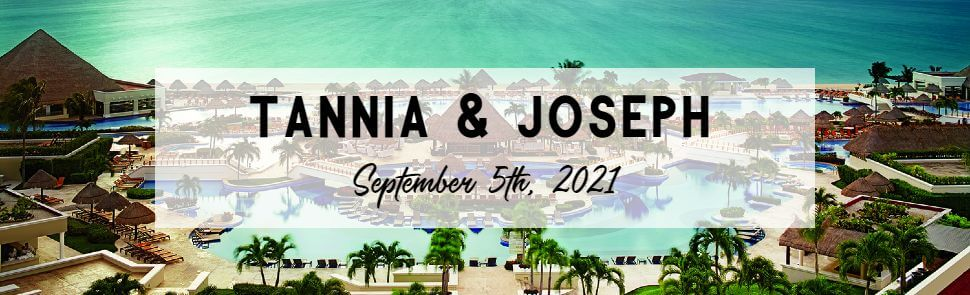 Tannia & Joseph - Moon Palace Cancun Header