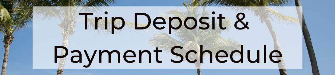 Trip Deposit & Payment Schedule