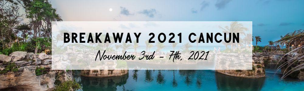 Breakaway 2021 Cancun